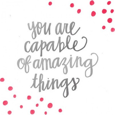 you-are-capable-of-amazing-things_daily-inspiration-600x600